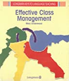Effective Class Management by Mary Underwood