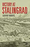 Roberts, Geoffrey: Victory at Stalingrad: The Battle That Changed History