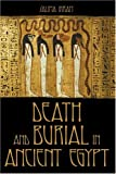 Ikram, Salima: Death and Burial in Ancient Egypt