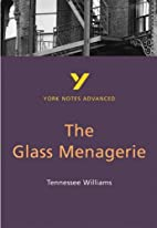 Glass Menagerie [York Notes Advanced] by…