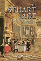 The Stuart Age: England, 1603-1714 by Barry…
