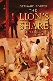 Porter, Bernard: The Lion's Share: A Short History Of British Imperialism, 1850-2004