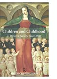 Cunningham, Hugh: Children And Childhood In Western Society Since 1500
