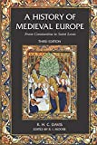 Moore, R.I.: A History of Medieval Europe: From Constantine to Saint Louis