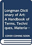 Martin, Judy: Longman Dictionary of Art: A Handbook of Terms, Techniques, Materials, Equipment and Processes