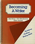 Becoming a Writer: Developing Academic…