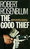 Rosenblum, Robert: THE GOOD THIEF