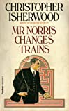 Isherwood, Christopher: Mr. Norris Changes Trains