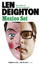 Mexico Set by Len Deighton