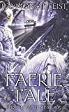 Feist, Raymond E.: Faerie Tale: A Novel of Terror and Fantasy