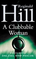 A Clubbable Woman by Reginald Hill