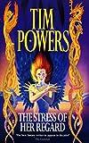 Powers, Tim: The Stress of Her Regard