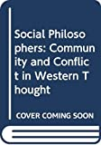 Nisbet, Robert: Social Philosophers: Community and Conflict in Western Thought