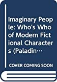 Pringle, David: Imaginary People: Who's Who of Modern Fictional Characters (Paladin Books)