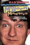 O'Rourke, P. J.: Modern Manners (Paladin Books)