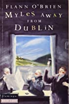 Myles Away from Dublin by Flann O'Brien