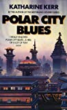 KATHARINE KERR: Polar City Blues