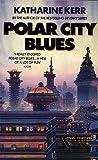 KATHARINE KERR: Polar City Blues