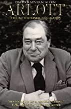Arlott: The Authorised Biography by David…