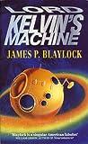 Blaylock, James P.: Lord Kelvin's Machine