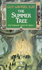 The Summer Tree (The Fionavar Tapestry, Book…