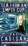 Pat Cadigan: Tea from an Empty Cup