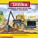 Korman, Justine: Working Hard With Mighty Backhoe (Tonka)