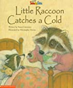 Little Raccoon Catches a Cold by Susan…
