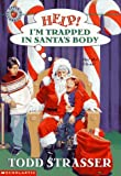 Strasser, Todd: Help! I'm Trapped in Santa's Body