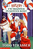 Help! I'm Trapped in Santa's Body by Todd…