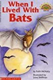 Mcnulty, Faith: When I Lived with Bats (level 4) (Hello Reader)