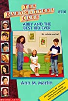 Abby and the Best Kid Ever by Ann M. Martin