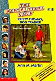 Martin, Ann M.: Kristy Thomas: Dog Trainer (Baby-Sitters Club)