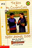 Martin, Ann M.: Baby Animal Zoo (Kids in Ms Colman's Class)