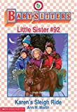 Martin, Ann M.: Karen's Sleigh Ride (Baby-Sitters Club Little Sister, No. 92)