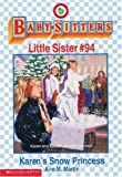Martin, Ann M.: Karen's Snow Princess (The Baby-Sitters Club Little Sister)
