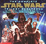 Vaz, Mark Cotta: The Complete Star Wars Trilogy Scrapbook: An Out of This World Guide to Star Wars, the Empire Strikes Back, and Return of the Jedi