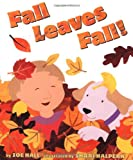 Hall, Zoe: Fall Leaves Fall!
