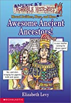 Awesome Ancient Ancestors by Elizabeth Levy