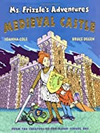 Medieval Castle by Joanna Cole