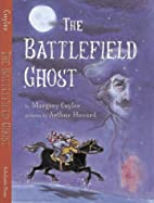 The Battlefield Ghost by Margery Cuyler