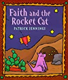 Jennings, Patrick: Faith and the Rocket Cat