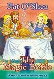 O'Shea, Pat: The Magic Bottle (Everystory)