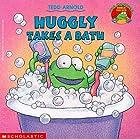 Huggly Takes a Bath by Tedd Arnold
