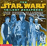 Vaz, Mark Cotta: The Star Wars Trilogy Scrapbook : The Rebel Alliance