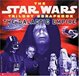 Vaz, Mark Cotta: The Star Wars Trilogy Scrapbook: The Galactic Empire
