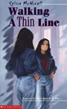 Walking a thin line by Sylvia McNicoll