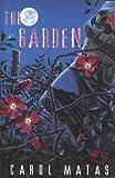 Matas, Carol: The Garden