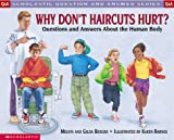 Melvin Berger: Why Don't Haircuts Hurt?: Questions and Answers about the Human Body (Scholastic Question & Answer)