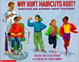 Berger, Melvin: Why Don&#39;t Haircuts Hurt: Questions and Answers About Your Body
